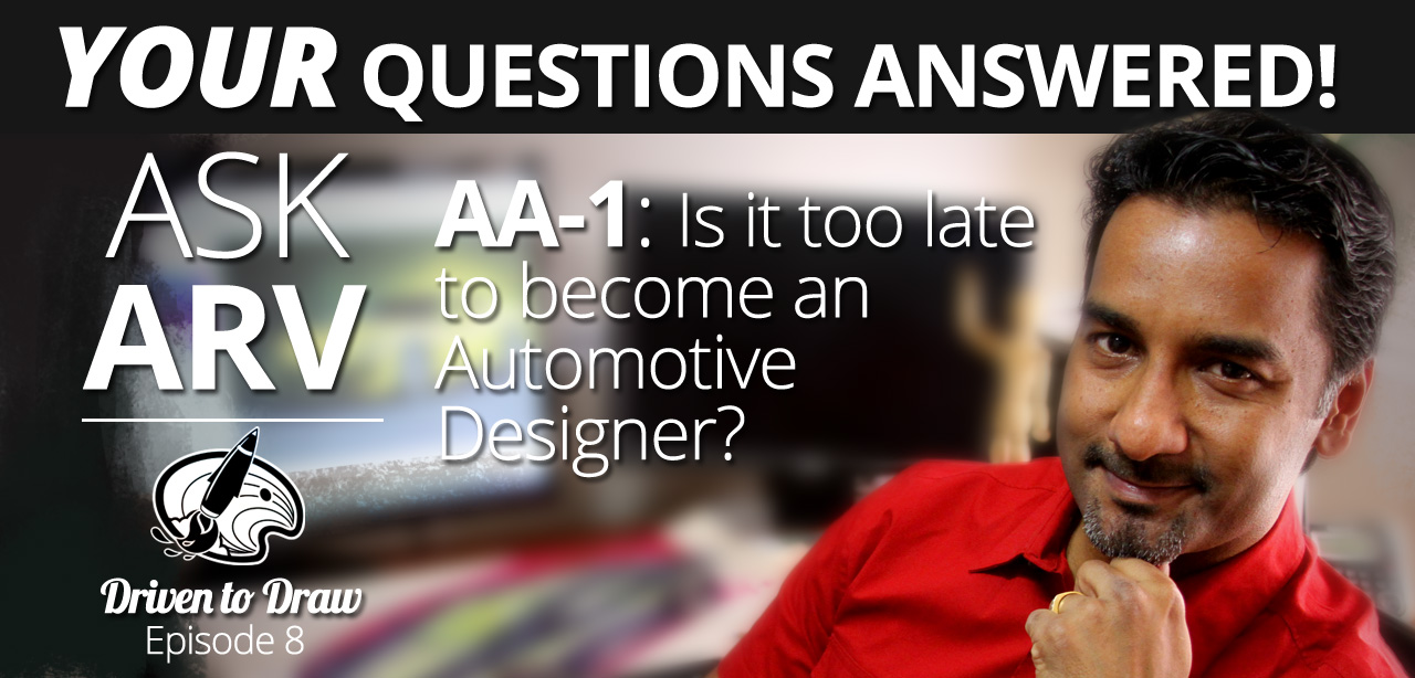 DTD Podcast 8 – Ask Arv 1: Is it too Late to Become an Automotive Designer? post image
