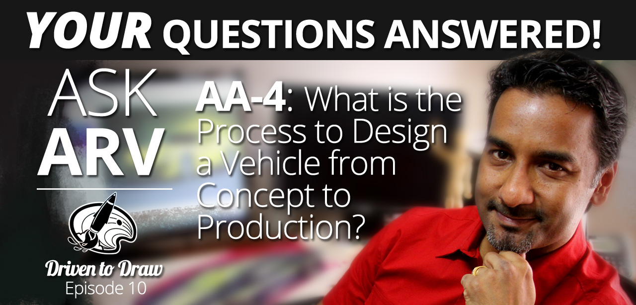 DTD Podcast 11 – Ask Arv 4: What is the Process of Designing a Car from Sketch to Production?