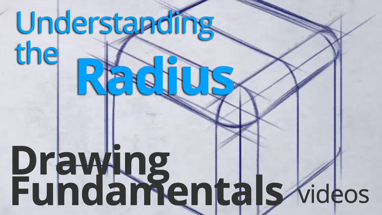 DRAWING FUNDAMENTALS SERIES : UNDERSTANDING THE RADIUS