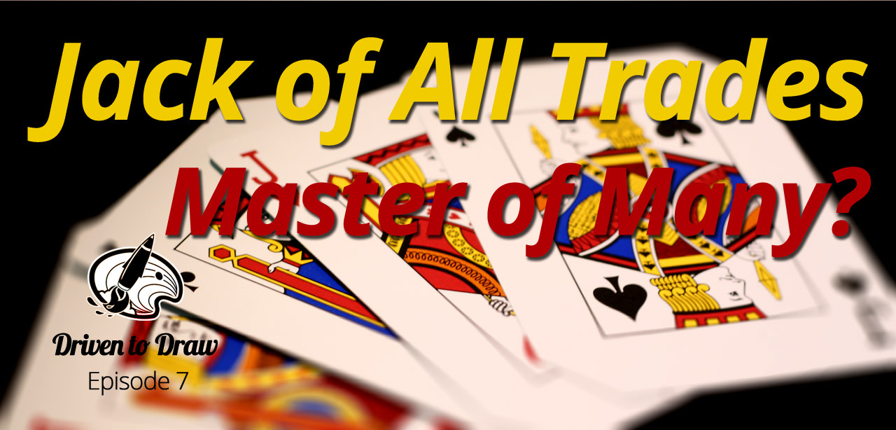 DTD Episode 7: Jack of all Trades Master of Many? post image