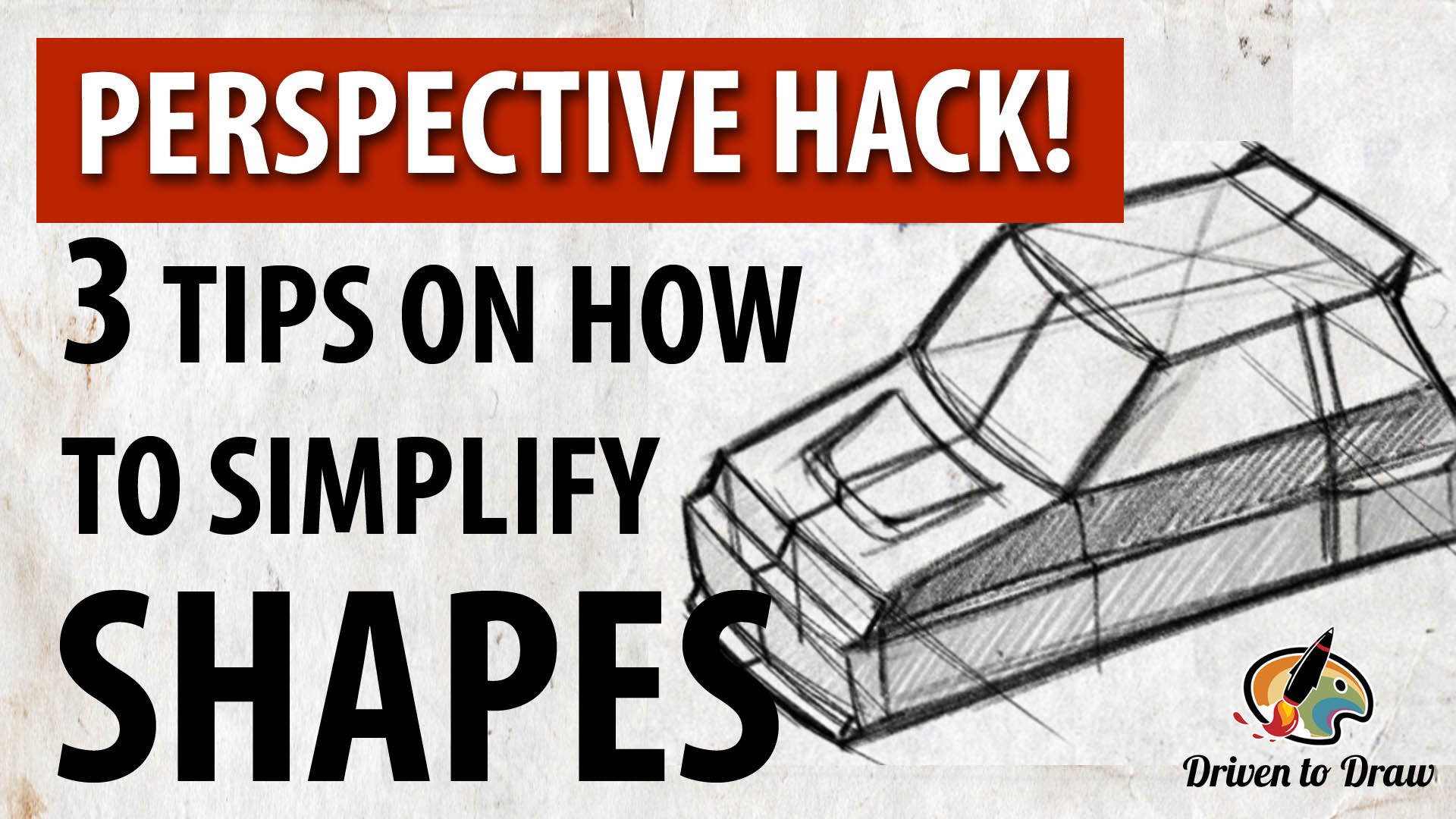 3 TIPS ON SIMPLIFYING SHAPES IN PERSPECTIVE