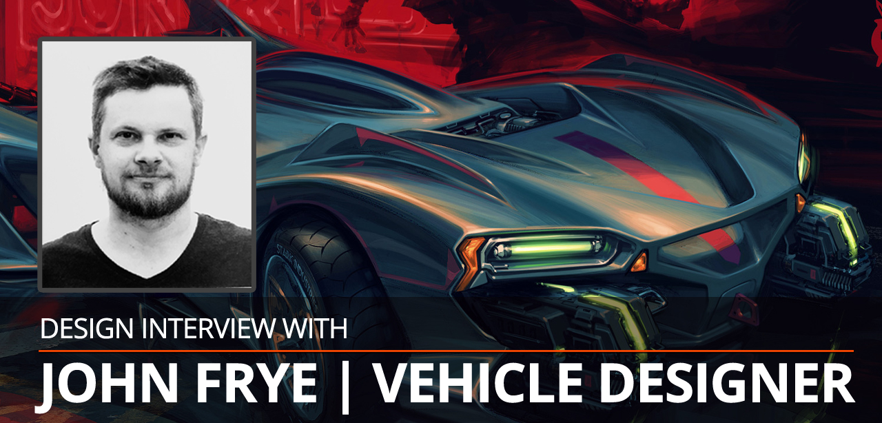 INTERVIEW WITH JOHN FRYE | VEHICLE DESIGNER post image