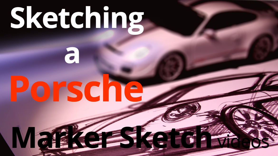 Sketching with Markers: Porsche 911 Car Designer Sketch