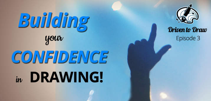 DTD Episode 3: Building your Confidence in Drawing